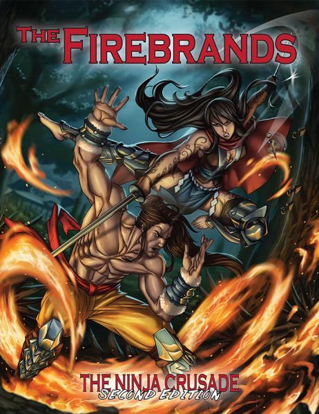 The Ninja Crusade RPG (2nd Edition): The Firebrands (SC)