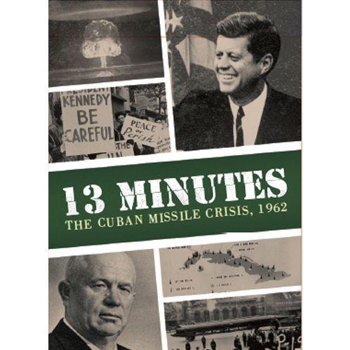 13 MINUTES - The Cuban Missile Crisis, 1962