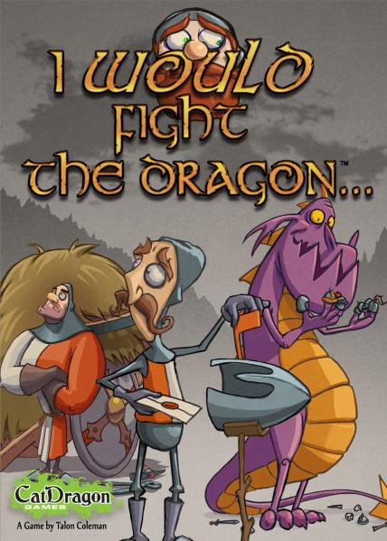 I Would Fight the Dragon
