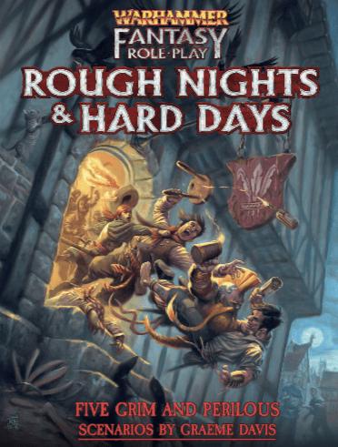 Warhammer Fantasy RPG: Rough Nights and Hard Days