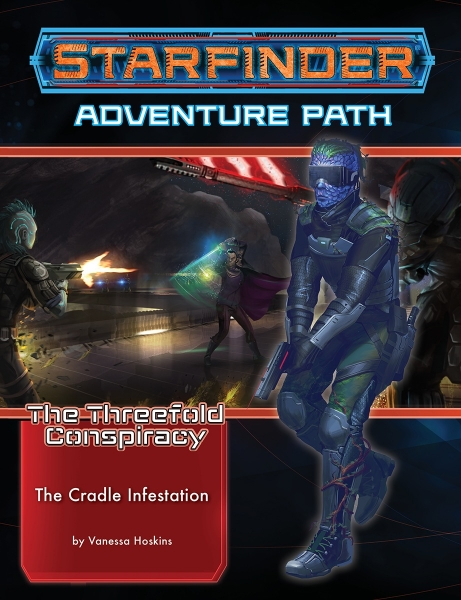Starfinder RPG: Adventure Path - The Cradle Infestation (The Threefold Conspiracy 5 of 6)