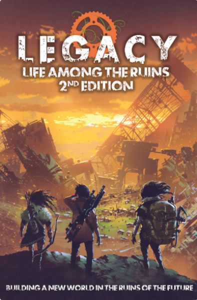 Legacy: Life Among the Ruins RPG (2nd Edition)