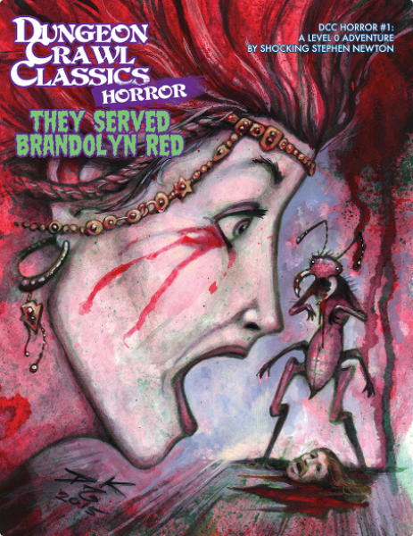 Dungeon Crawl Classics RPG: (Adventure) Horror #1 - They Served Brandolyn Red