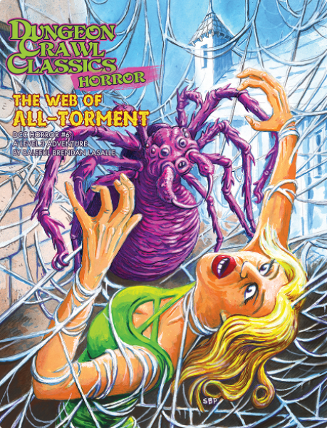 Dungeon Crawl Classics RPG: (Adventure) Horror #6 - The Web of All-Torment