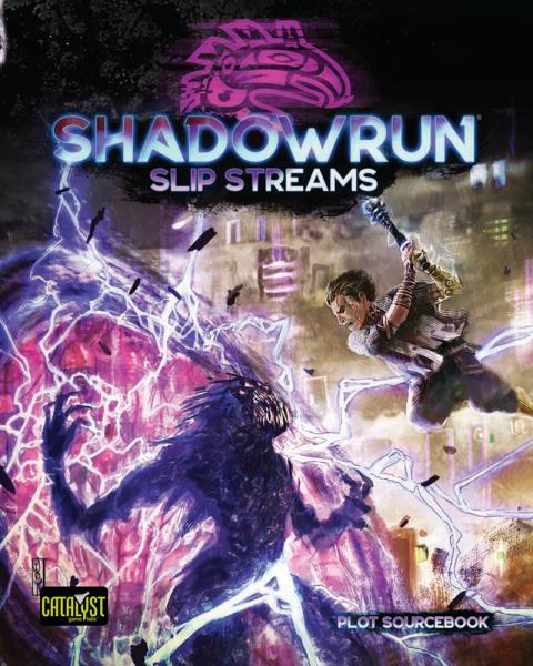 Shadowrun RPG 6th Edition: Slip Streams