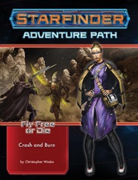 Starfinder RPG: Adventure Path - Crash & Burn (Fly Free or Die 5 of 6)
