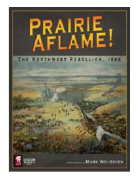 Prairie Aflame!: The Northwest Rebellion, 1885