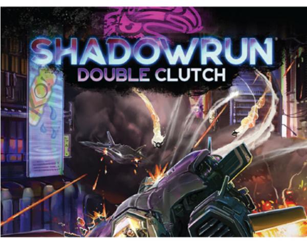 Shadowrun RPG 6th Edition: Double Clutch
